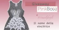 Giveaway PinkBow// Ecco il nome della vincitrice
