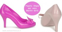 Shoes// Melissa: plastic shoes per vere Barbie Girl!