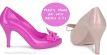 Shoes// Melissa: plastic shoes per vere Barbie Girl!
