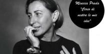 """Miuccia Prada: """"Cerco di vestire le mie idee"""""""